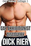 Gay Exhibitionist Discovery (Gay Naked College 1) (English Edition)