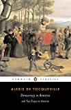 Democracy in America and Two Essays on America (Penguin Classics)