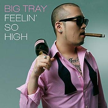 Feelin' So High