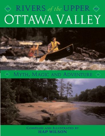 Rivers of the Upper Ottawa Valley: Myth, Magic and Adventure [Idioma Inglés]