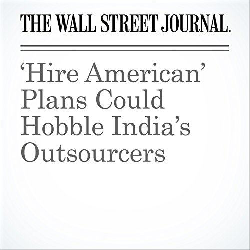 'Hire American' Plans Could Hobble India's Outsourcers copertina