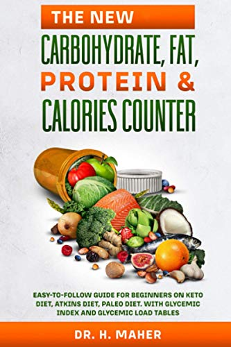 The NEW Carbohydrate, Fat, Protein & Calories Counter: Easy-to-follow Guide for Beginners On keto diet, Atkins diet, Paleo diet. With Glycemic Index and Glycemic Load Tables.