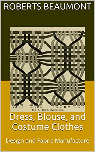 Dress, Blouse, and Costume Clothes: Design and Fabric Manufacture (English Edition)