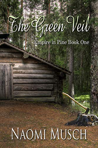 The Green Veil (Empire in Pine Book 1)