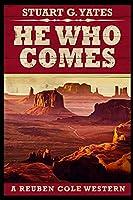 He Who Comes