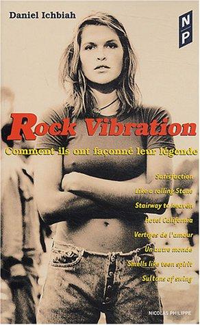 Rock vibration : Comment ils ont façonné leur légende PDF Books