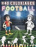 Livre De Coloriage Football Pour Enfants: Livre De Coloriage Foot Pour Enfants dès 5 ans. 40 Dessins Football à Colorier. Votre Enfant Va S'identifier ... De Ce Livre d'activités Footballeurs.