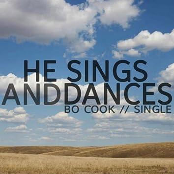He Sings and Dances
