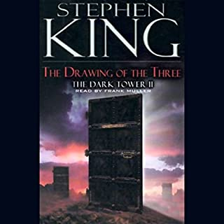 The Drawing of the Three     The Dark Tower II              By:                                                                                                                                 Stephen King                               Narrated by:                                                                                                                                 Frank Muller                      Length: 13 hrs and 16 mins     7,900 ratings     Overall 4.6