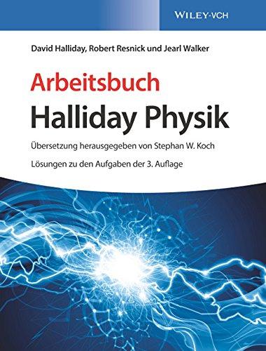 Arbeitsbuch Halliday Physik: Lösungen zu den Aufgaben der 3. Auflage (Halliday Physik Deluxe)