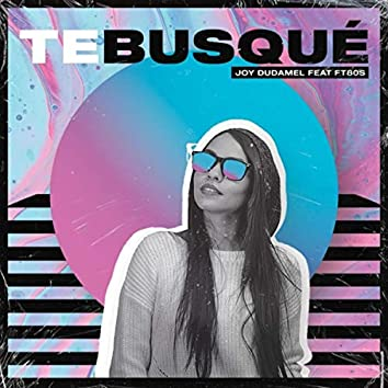 Te Busqué (feat. Ft80s)