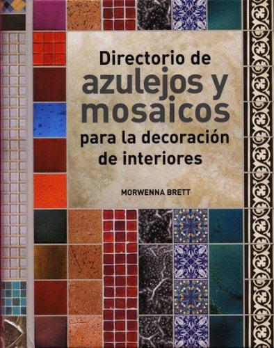 Directorio de azulejos y mosaicos: Para la decoración de interiores (Decoracion Y Cocina)