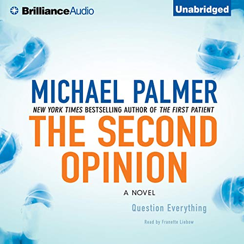 The Second Opinion                   By:                                                                                                                                 Michael Palmer                               Narrated by:                                                                                                                                 Franette Liebow                      Length: 9 hrs and 43 mins     17 ratings     Overall 4.3