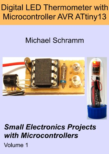 Digital LED Thermometer with Microcontroller AVR ATtiny13 (Small Electronics Projects with Microcontrollers Book 1) (English Edition)