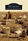 Richmond: A Historic Walking Tour (Images of America)
