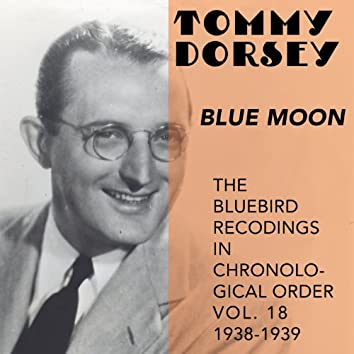 Blue Moon (The Bluebird Recordings In Chronological Order, Vol. 18 - 1938 - 1939)
