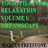 Yoga, Pilates & Relaxation Volume 1: Dreamscape