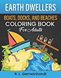 Earth Dwellers: Boats, Docks, And Beaches Coloring Book For Adults