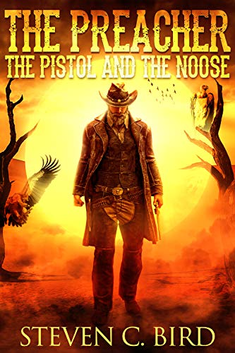 The Preacher, the Pistol, and the Noose by [Steven Bird]