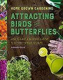 Attracting Birds and Butterflies (Home Grown Gardening)