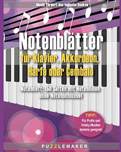 Notenblätter für Klavier, Akkordeon, Harfe oder Cembalo: Notenheft: 150 Seiten mit Notenlinien ohne Notenschlüssel