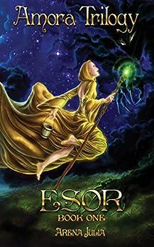 Esor: Book 1 (Amora Trilogy) by [Arena Julia, Laura Diehl]