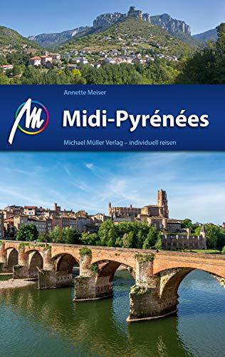 Midi-Pyrénées Reiseführer Michael Müller Verlag: Individuell reisen mit vielen praktischen Tipps (MM-Reiseführer)