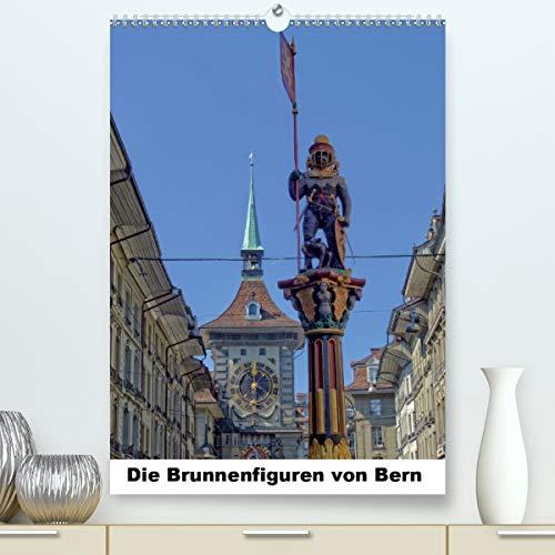 Die Brunnenfiguren von Bern (Premium, hochwertiger DIN A2 Wandkalender 2021, Kunstdruck in Hochglanz)