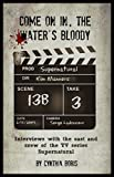 Come on in, the Water's Bloody: Interviews with the cast and crew of the TV series Supernatural (English...