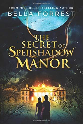 The Secret of Spellshadow Manor: Book 1