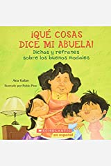 ¡Qué cosas dice mi abuela! (The Things my Grandmother Says): (spanish Language Edition of the Things My Grandmother Says) (Spanish Edition) Kindle Edition