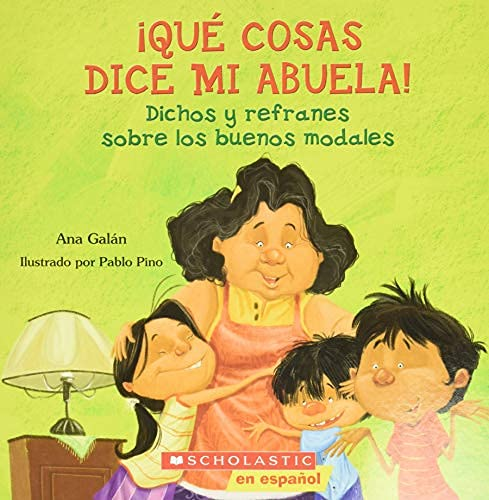 ¡Qué cosas dice mi abuela! (The Things my Grandmother Says): (spanish Language Edition of the Things My Grandmother Says)