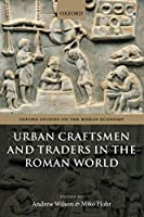 Urban Craftsmen and Traders in the Roman World (Oxford Studies on the Roman Economy)