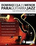 Dominio de la ii V menor para guitarra jazz: La guía definitiva para los solos de guitarra bebop (Guitarra de jazz)