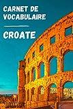 Carnet de vocabulaire Croate: Apprenez la langue | Retenez les mots | Complétez votre vocabulaire