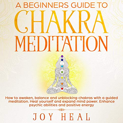 A Beginners Guide to Chakra Meditation cover art