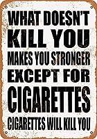ビンテージレトロな錫メタルサイン何があなたを殺すことはありません。タバコ以外は。タバコはあなたを殺す。ウォール装飾