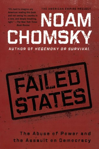 Failed States: The Abuse of Power and the Assault on...