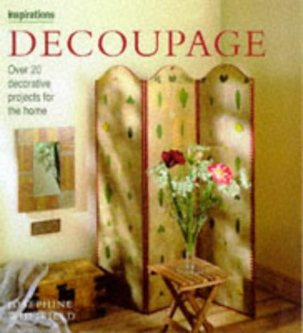 Decoupage: 20 Decorative Projects for the Home: Over 20 Decorative Projects for the Home (Inspirations Series)