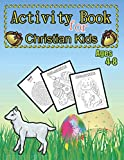 Activity Book for christian Kids ages 4-8: Jesus,lent & celebrate easter   Religious holiday   Fun with bunny,egg & chicken   Big basket of candy   ... preschoolers   Amazing workbook & homework