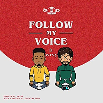 Follow My Voice (feat. Wvvy)