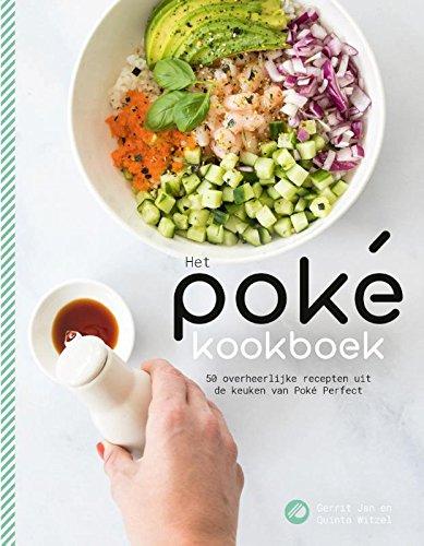 Het poké kookboek: 50 overheerlijke recepten uit de keuken van Poké Perfect