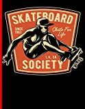 Skateboard Since 1983 Skate For Life L.A., CA Society: Skateboard Exercise Book College Ruled For Flip Trick Freestyle Or Just Skating: 6 (Skateboarding)