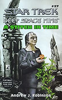 A Stitch in Time (Star Trek: Deep Space Nine Book 27) by [Andrew J. Robinson]