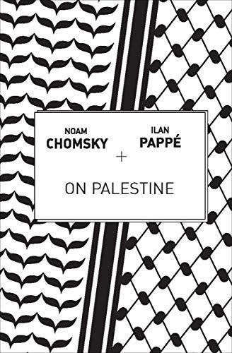 On Palestine - Kindle edition by Chomsky, Noam, Pappé, Ilan, Barat, Frank.  Politics & Social Sciences Kindle eBooks @ Amazon.com.