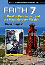 Faith 7: L. Gordon Cooper, Jr., and the Final Mercury Mission (Springer Praxis Books)