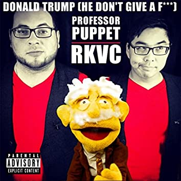 Donald Trump (He Don't Give a F***) [feat. RKVC]