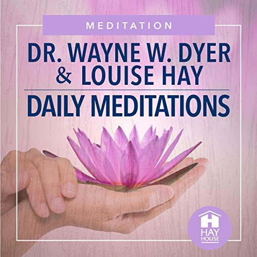 Daily Meditations                   By:                                                                                                                                 Dr. Wayne W. Dyer,                                                                                        Louise Hay                               Narrated by:                                                                                                                                 Dr. Wayne W. Dyer,                                                                                        Louise Hay                      Length: 1 hr and 55 mins     1 rating     Overall 5.0