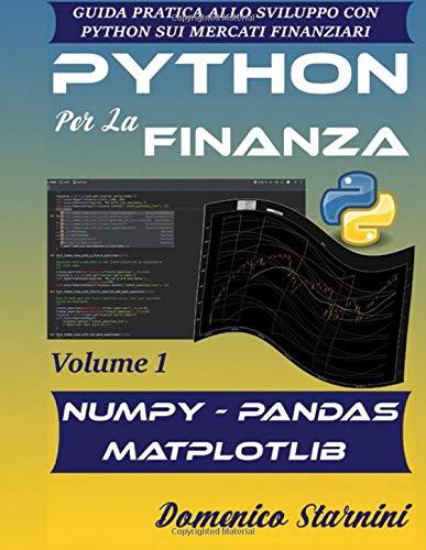 Python Per La Finanza: Guida Pratica Allo Sviluppo Con Python Sui Mercati Finanziari