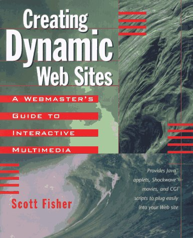Compare Textbook Prices for Creating Dynamic Web Sites: A Webmaster's Guide to Interactive Multimedia 1st Edition ISBN 9780201442076 by Fisher, Scott